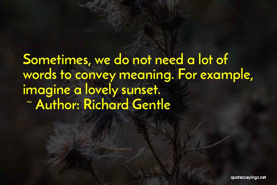 A Sunset Quotes By Richard Gentle
