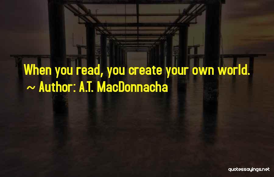 A.T. MacDonnacha Quotes 1153860