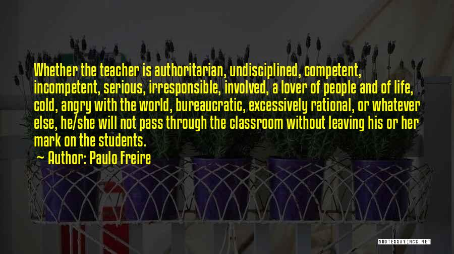 A Teacher Leaving Quotes By Paulo Freire