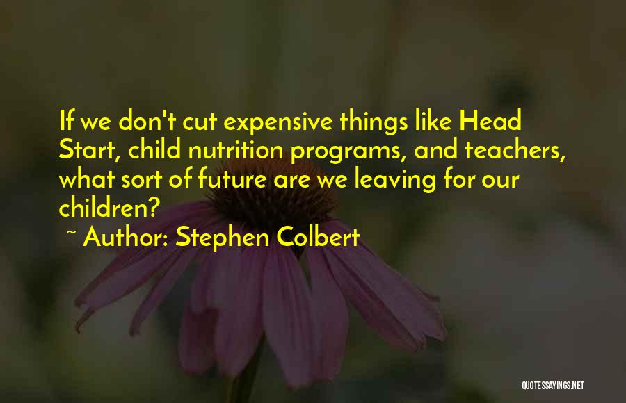 A Teacher Leaving Quotes By Stephen Colbert