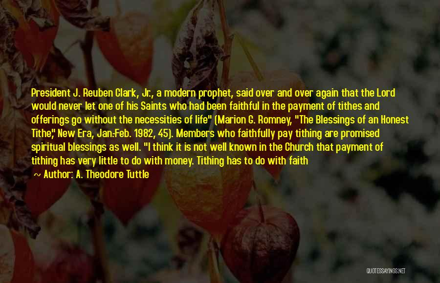 A. Theodore Tuttle Quotes 1232474