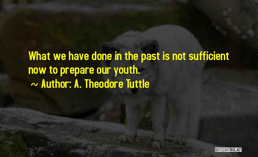 A. Theodore Tuttle Quotes 992928