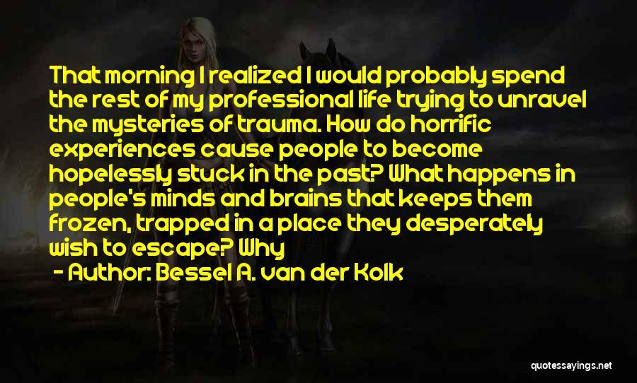 A To Z Mysteries Quotes By Bessel A. Van Der Kolk