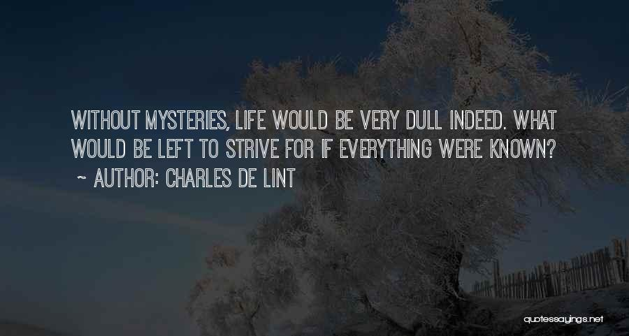 A To Z Mysteries Quotes By Charles De Lint