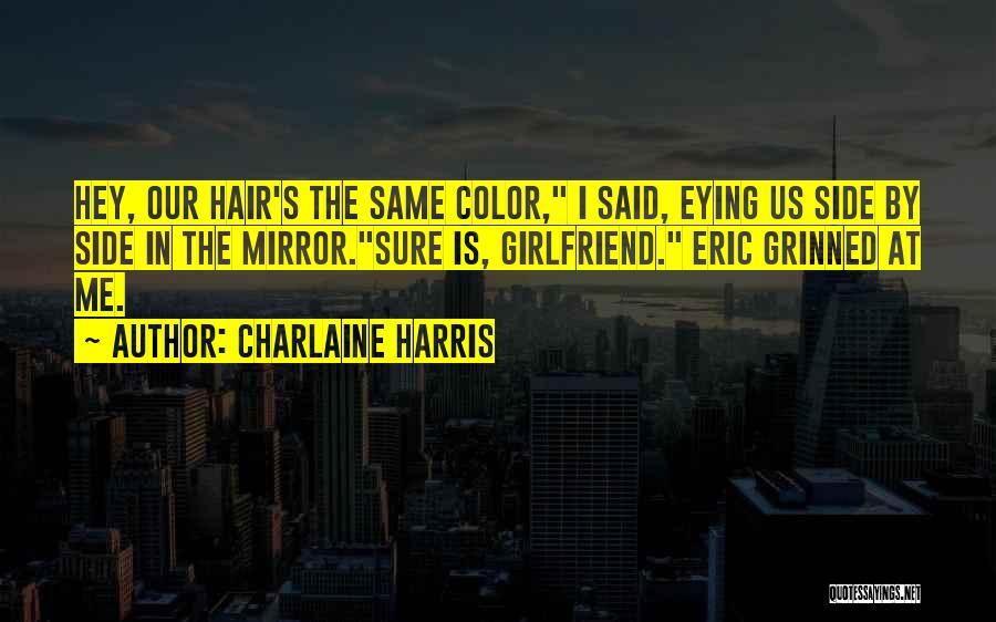A True Girlfriend Would Quotes By Charlaine Harris
