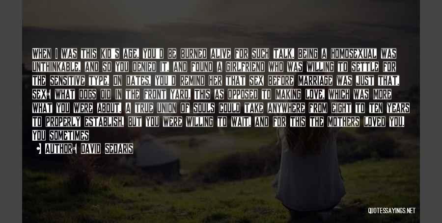 A True Girlfriend Would Quotes By David Sedaris