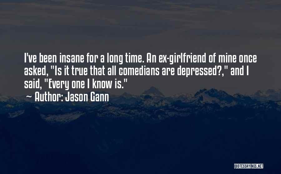 A True Girlfriend Would Quotes By Jason Gann