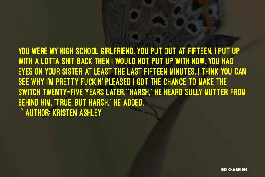 A True Girlfriend Would Quotes By Kristen Ashley