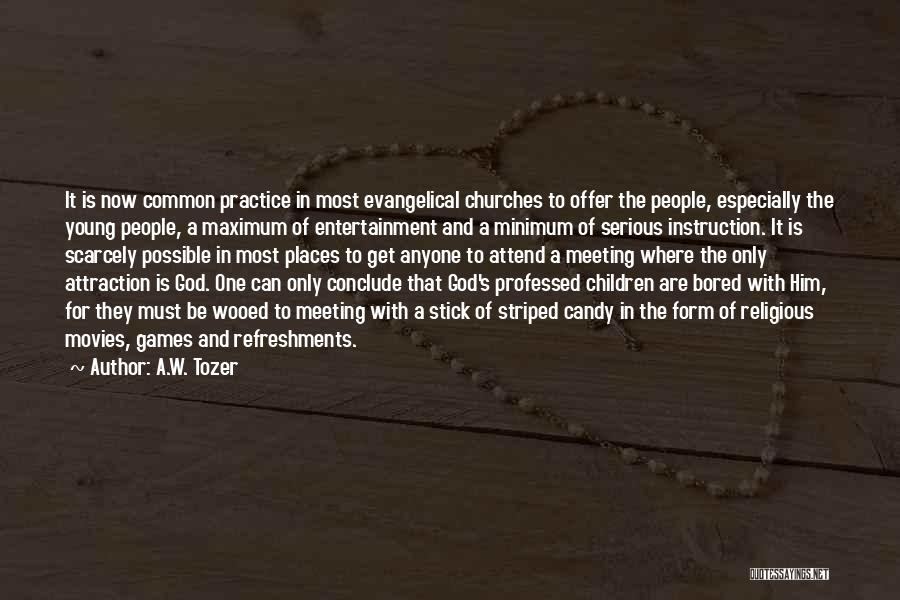 A.W. Tozer Quotes 1123193