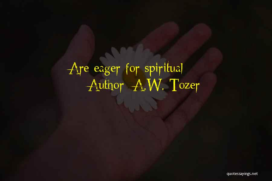 A.W. Tozer Quotes 1191448