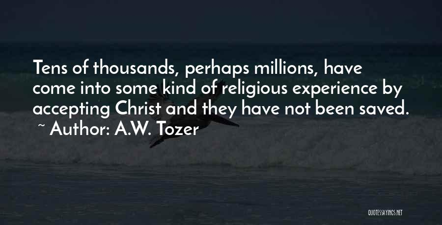 A.W. Tozer Quotes 1210873