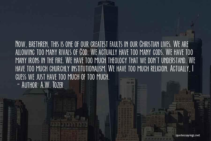 A.W. Tozer Quotes 1649467