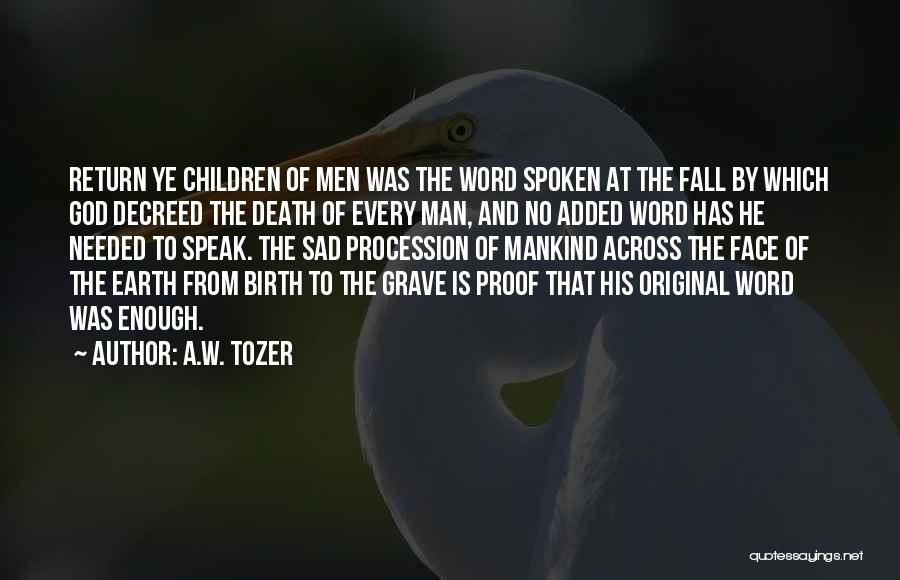 A.W. Tozer Quotes 1684251