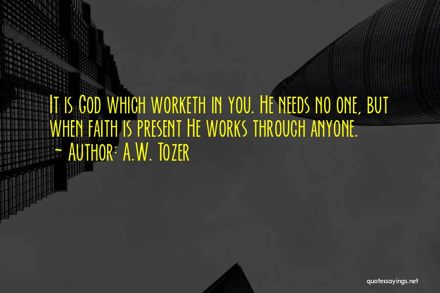 A.W. Tozer Quotes 1690196