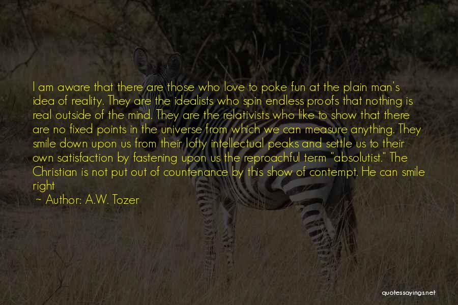 A.W. Tozer Quotes 1730322