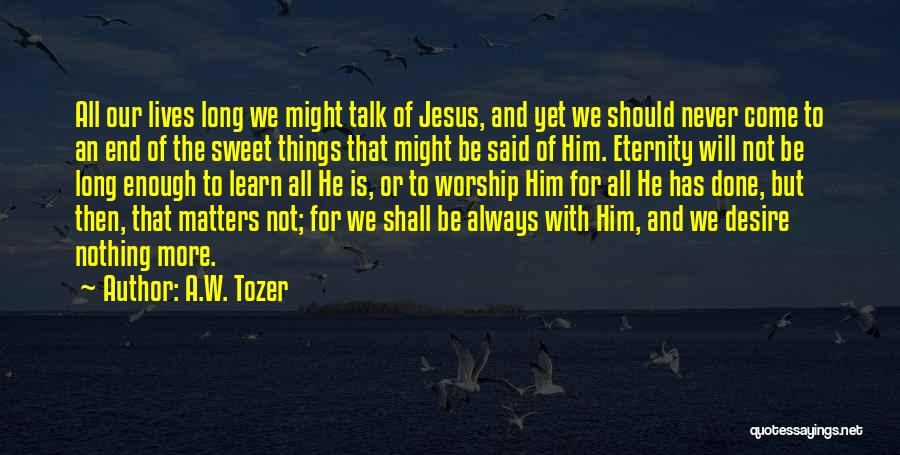 A.W. Tozer Quotes 1922164