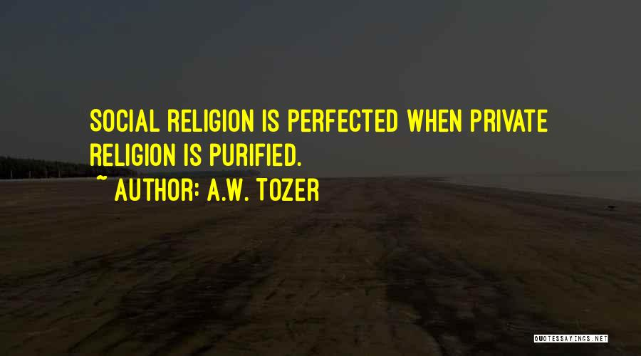A.W. Tozer Quotes 1995708
