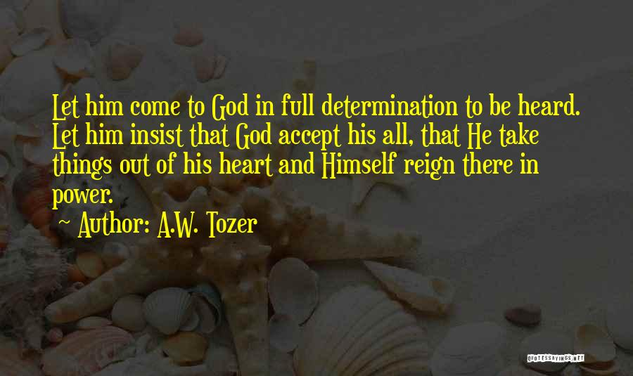 A.W. Tozer Quotes 2123968