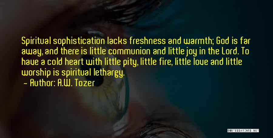 A.W. Tozer Quotes 2239984
