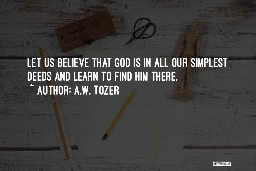 A.W. Tozer Quotes 2268181