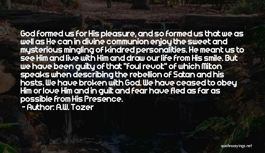 A.W. Tozer Quotes 423659