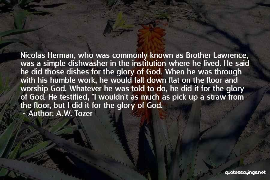 A.W. Tozer Quotes 534237