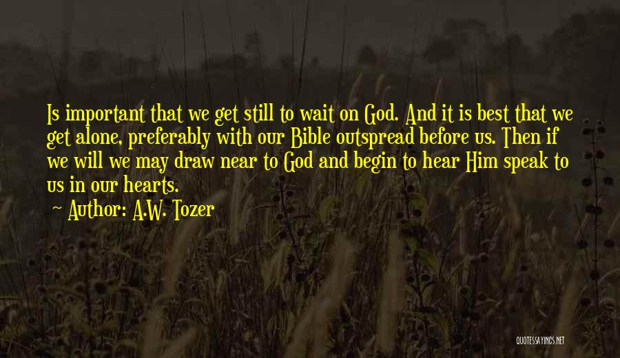 A.W. Tozer Quotes 683980