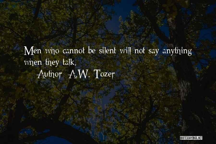A.W. Tozer Quotes 824101
