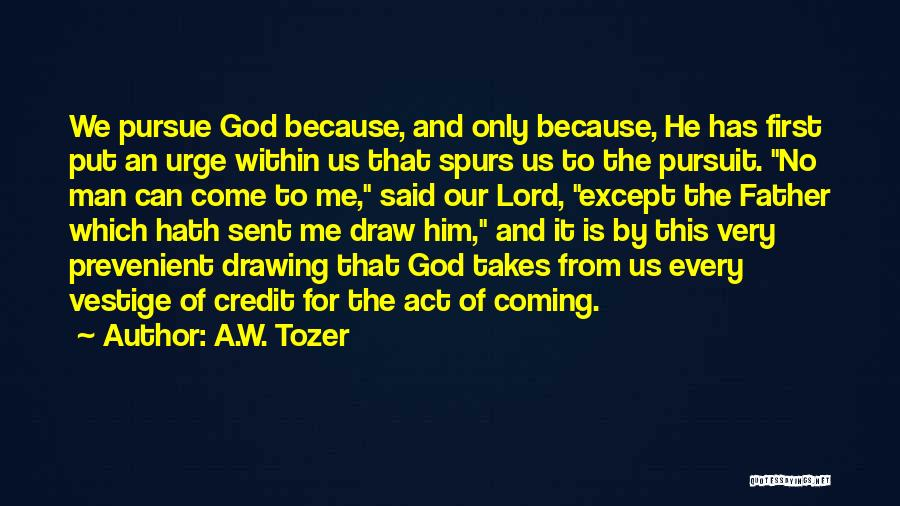 A.W. Tozer Quotes 91200