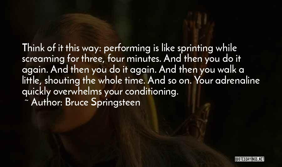 A While Quotes By Bruce Springsteen