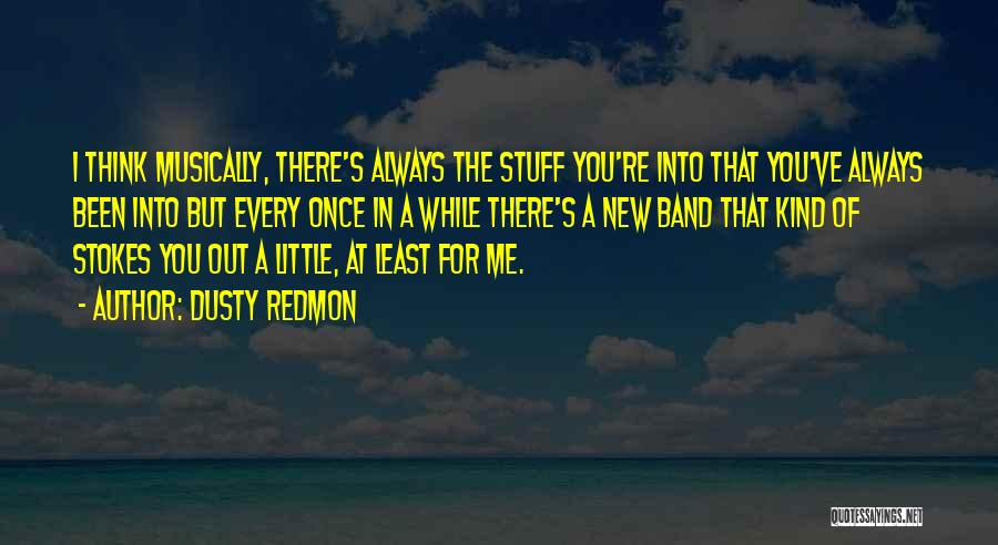 A While Quotes By Dusty Redmon