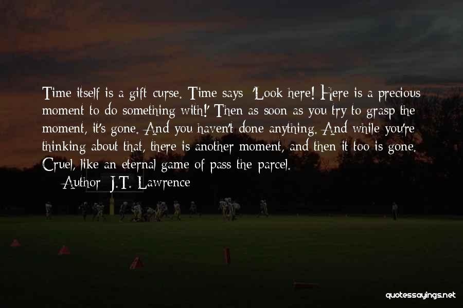 A While Quotes By J.T. Lawrence