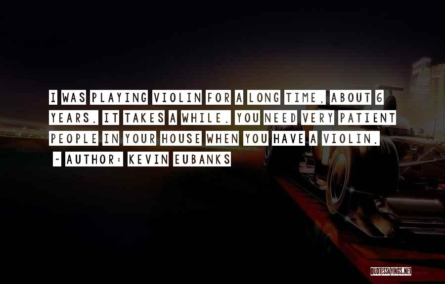 A While Quotes By Kevin Eubanks