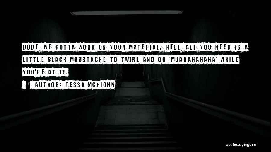 A While Quotes By Tessa McFionn