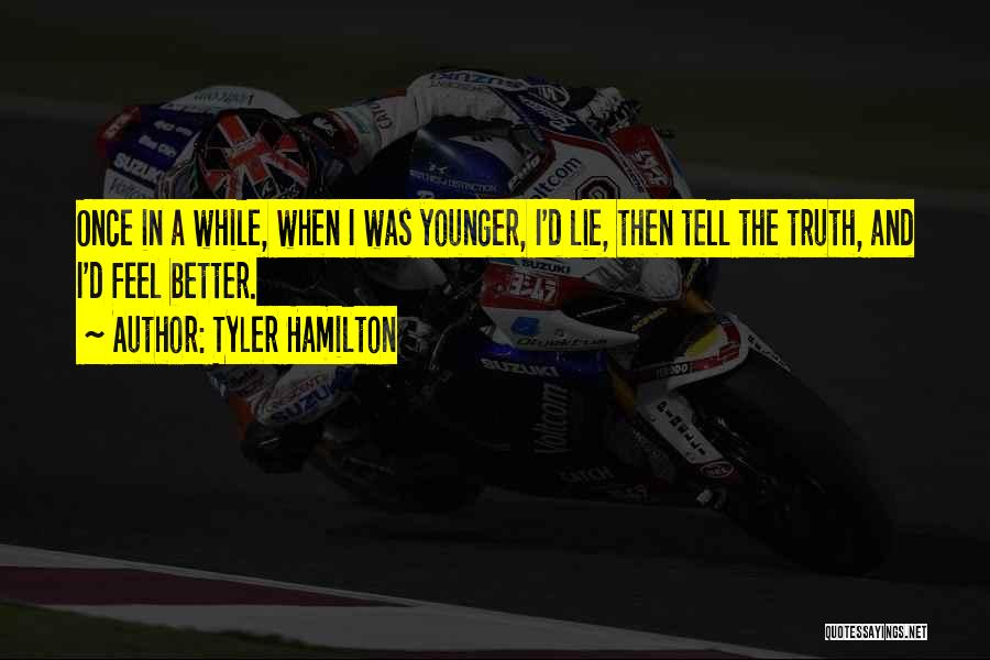 A While Quotes By Tyler Hamilton