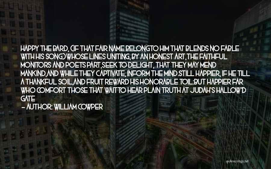 A While Quotes By William Cowper