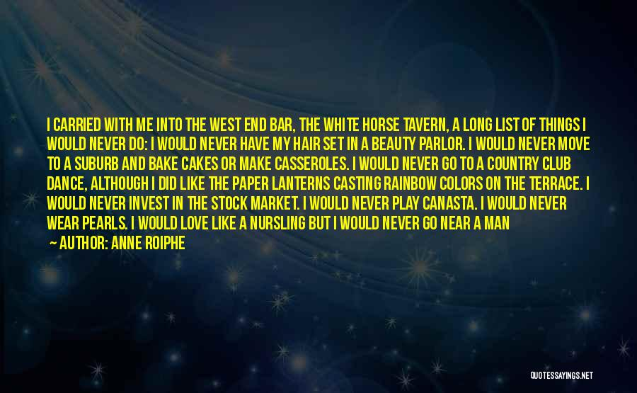 A White Horse Quotes By Anne Roiphe