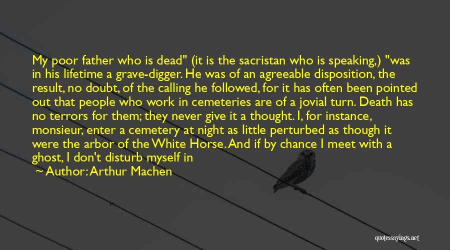 A White Horse Quotes By Arthur Machen