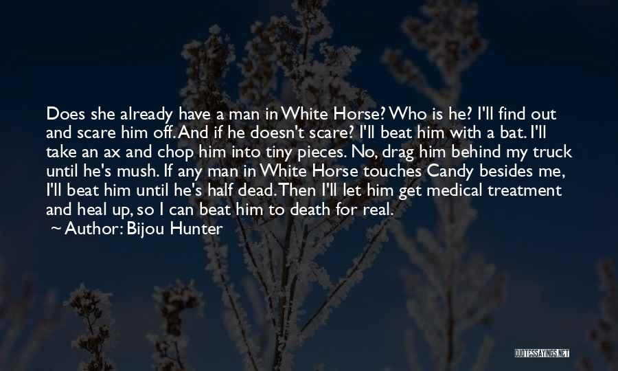 A White Horse Quotes By Bijou Hunter