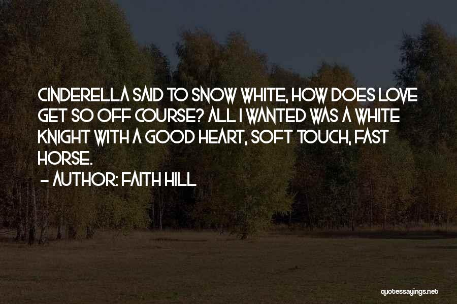 A White Horse Quotes By Faith Hill