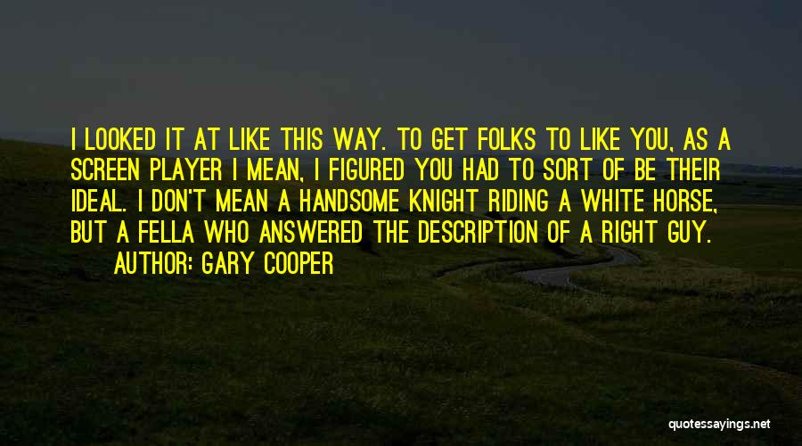 A White Horse Quotes By Gary Cooper