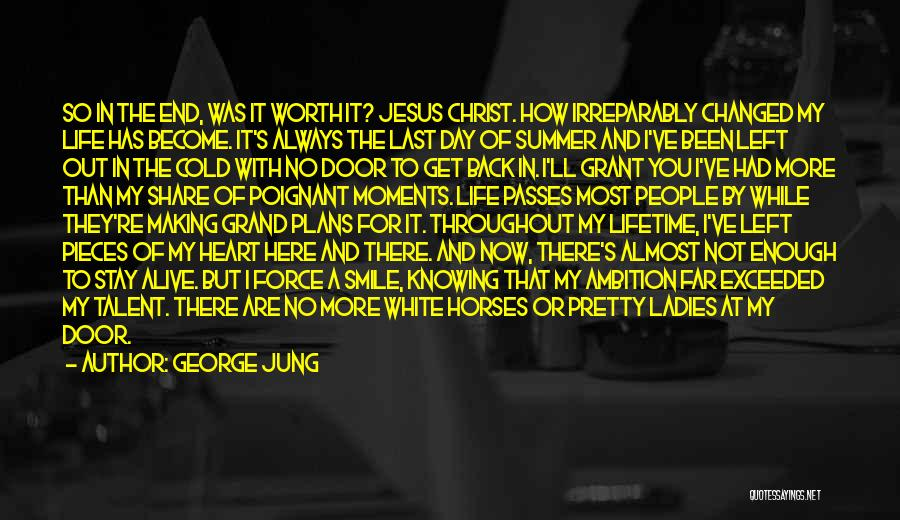 A White Horse Quotes By George Jung