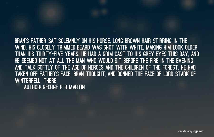 A White Horse Quotes By George R R Martin