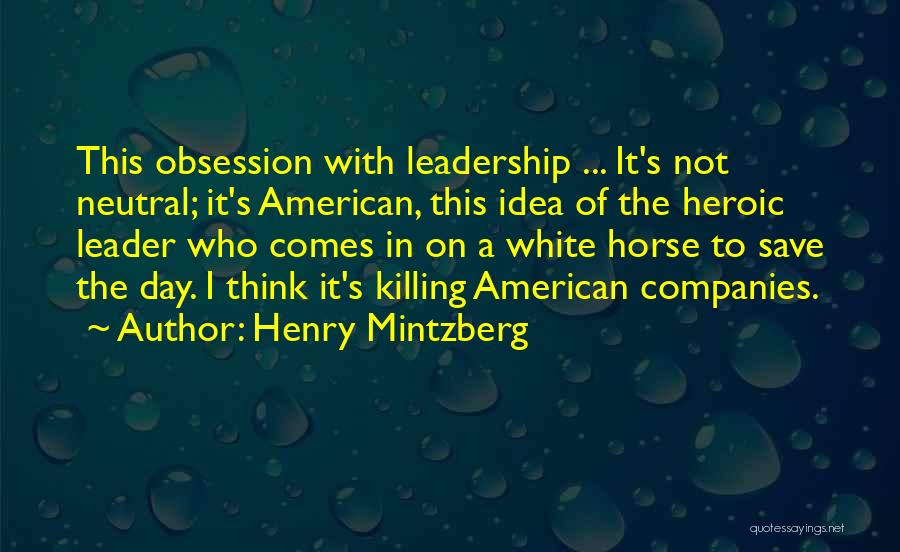 A White Horse Quotes By Henry Mintzberg