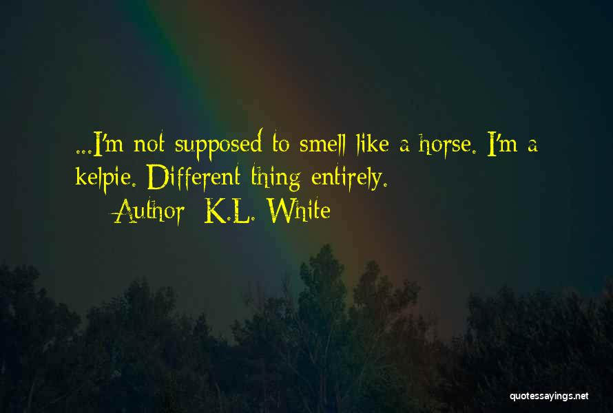 A White Horse Quotes By K.L. White