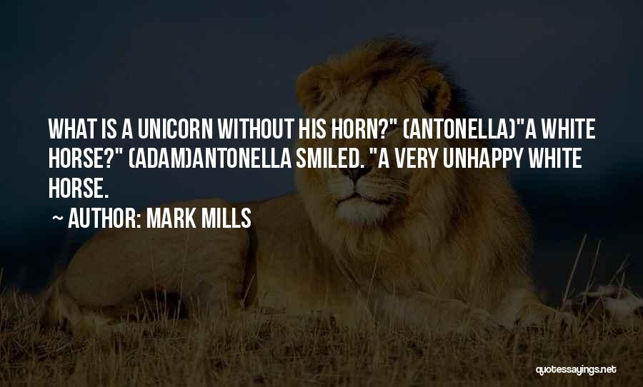 A White Horse Quotes By Mark Mills