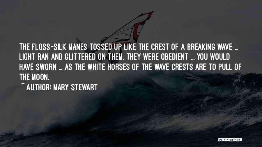 A White Horse Quotes By Mary Stewart