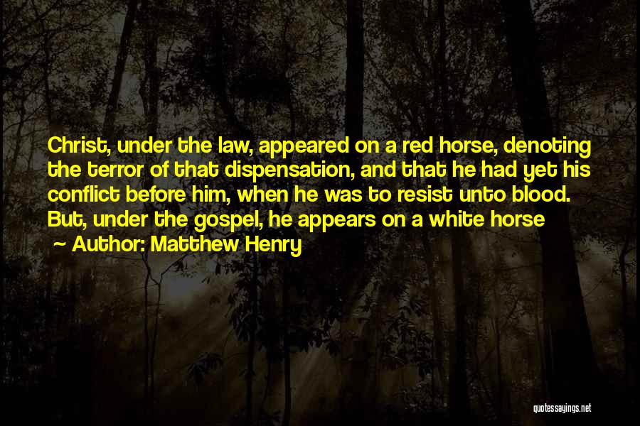 A White Horse Quotes By Matthew Henry