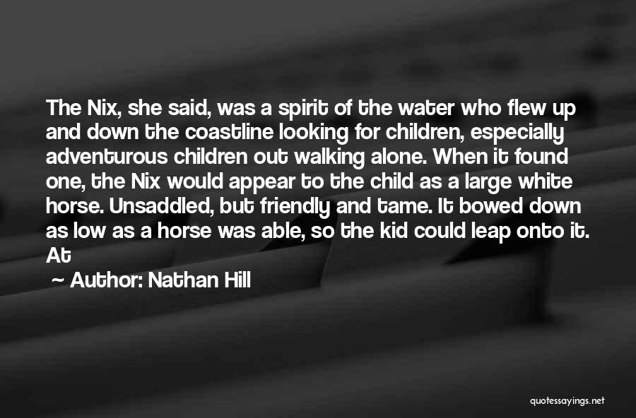 A White Horse Quotes By Nathan Hill