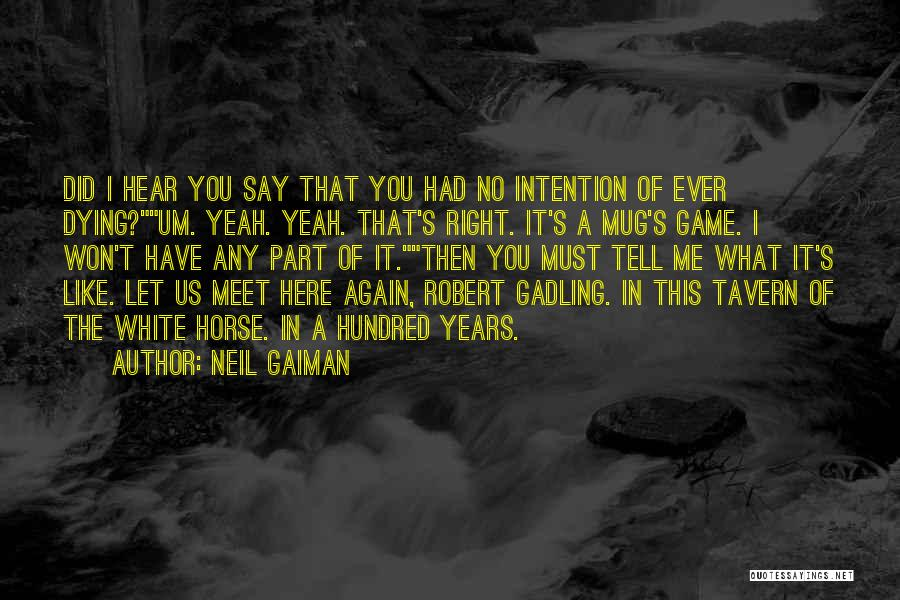 A White Horse Quotes By Neil Gaiman